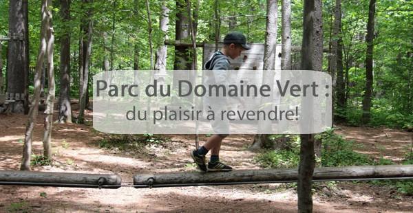 Parc du Domaine Vert : du plaisir à revendre!
