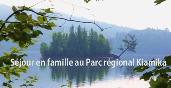 Séjour en famille au Parc régional Kiamika