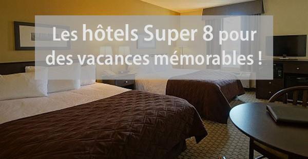 Des vacances familiales mémorables aux hôtels Super 8